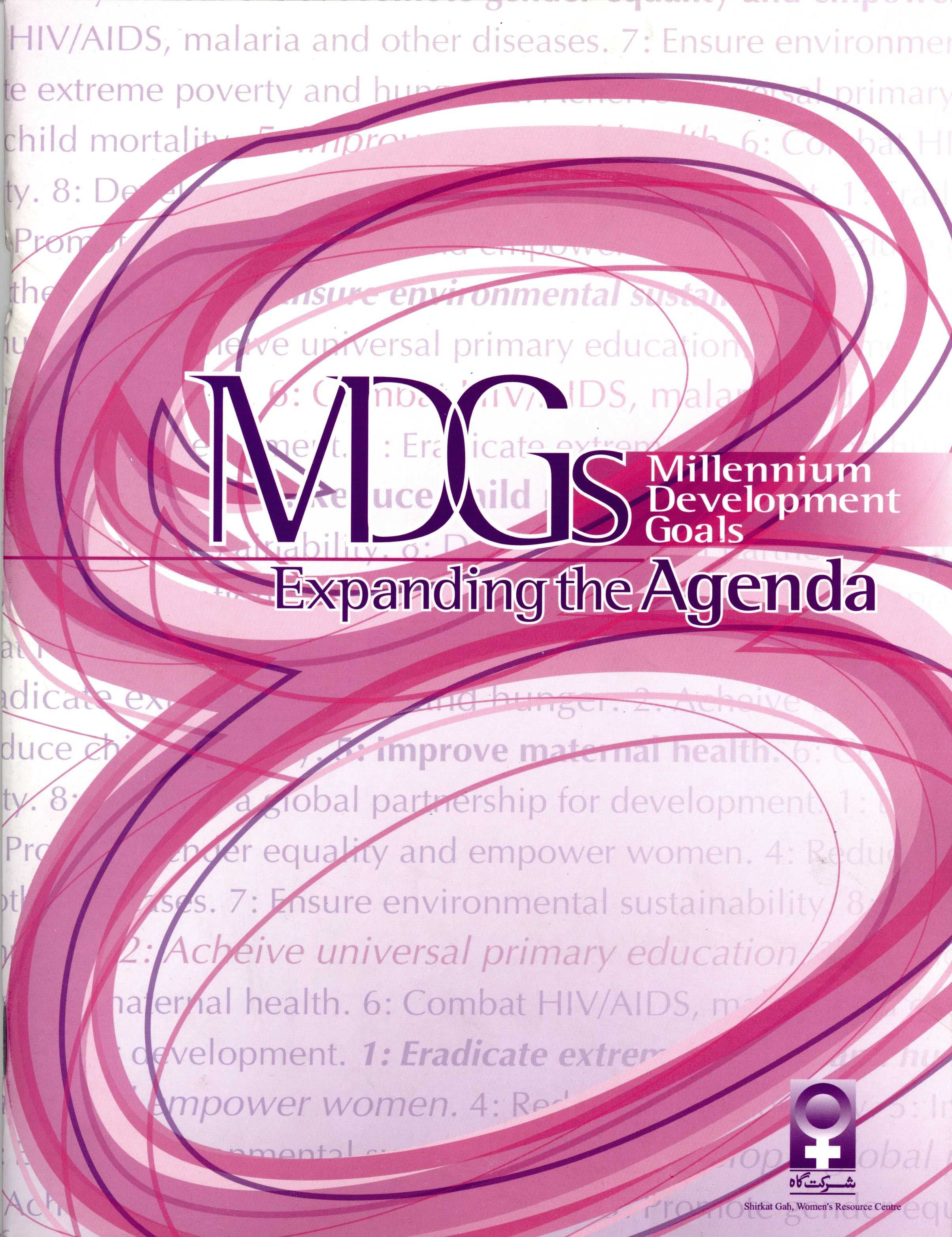 MDGs (Millennium Development Goals) Expanding The Agenda